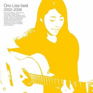 Ono Lisa best  2002-2006(2002-2006 新歌+精選)