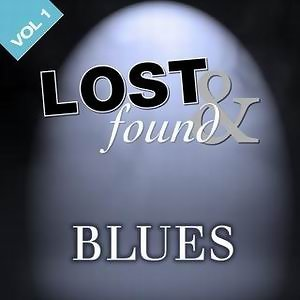 Lost & Found: Blues Volume 1