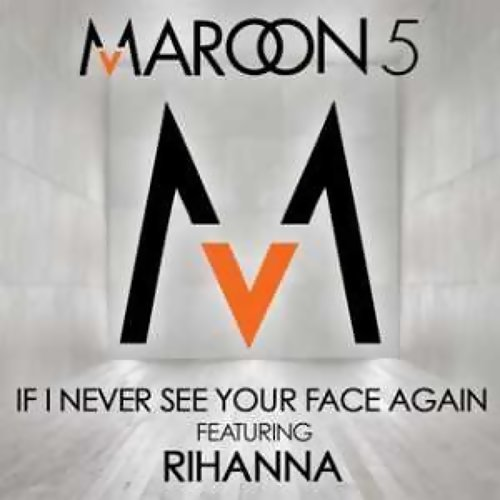 If I Never See Your Face Again - Featuring Rihanna