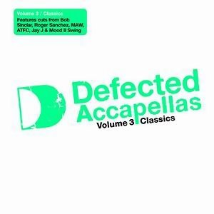 Defected Acapellas 3: Classic Acapellas