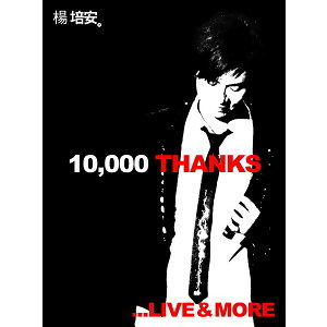 10,000 THANKS...LIVE & MORE