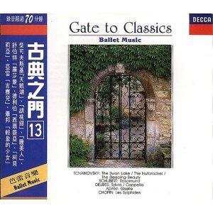 Gate to Classics: Ballet Music (古典之門13-芭蕾音樂)