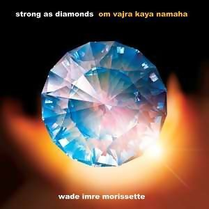 Strong As Diamonds (Om Vajra Kaya Namaha)