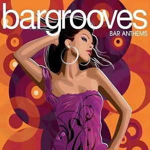Bargrooves Bar Anthems