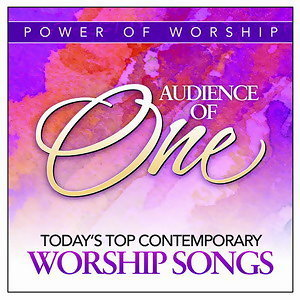 Audience Of One: Today's Top Contemporary Worship Songs