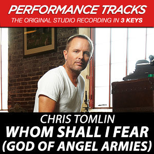 Whom Shall I Fear (God Of Angel Armies) EP - Performance Tracks