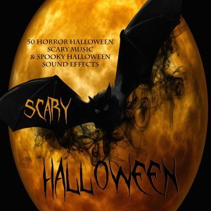 Scary Halloween - 50 Horror Halloween Scary Music & Spooky Halloween Sound Effects