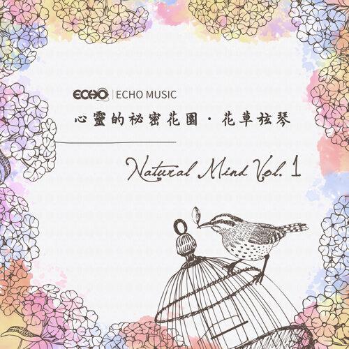Natural Mind Vol.1 (心靈的祕密花園.花草弦琴 Vol.1)