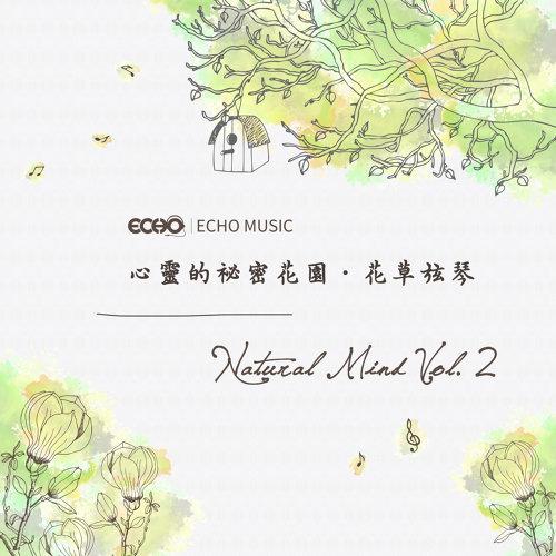 Natural Mind Vol.2 (心靈的祕密花園.花草弦琴 Vol.2)