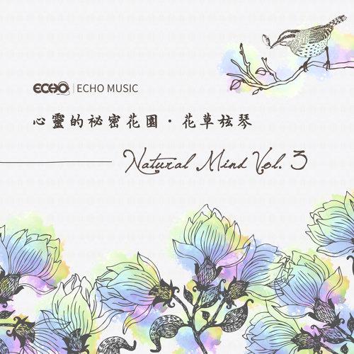 Natural Mind Vol.3 (心靈的祕密花園.花草弦琴 Vol.3)