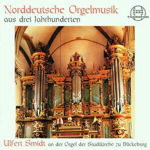 Norddeutsche Orgelmusik aus drei Jahrhunderten