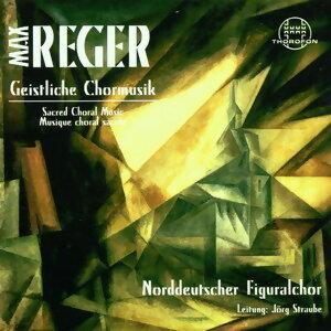 Reger: Geistliche Chormusik