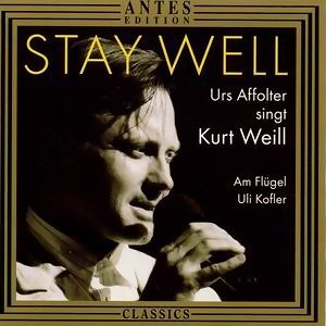 Stay Well - Urs Affolter singt Kurt Weill