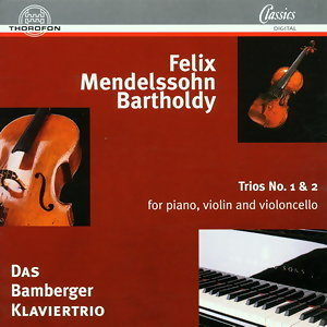 Mendelssohn: Trio No. 1 in D-Moll, Trio No. 2 in C-Moll