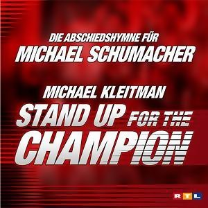 Stand Up For The Champion! - Michael Schumacher