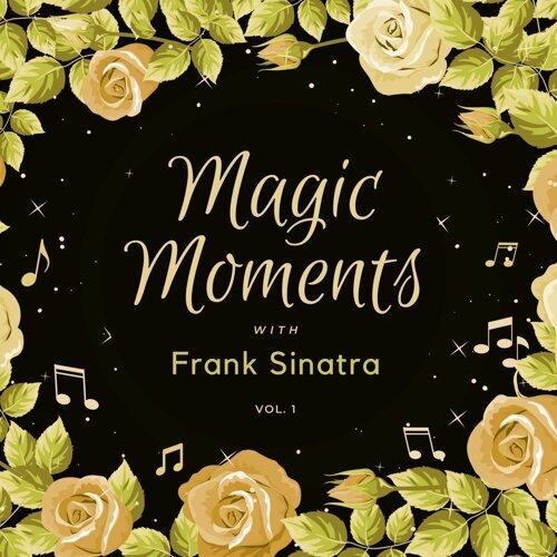 Magic Moments with Frank Sinatra, Vol. 1