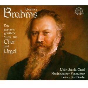 Johannes Brahms: Das gesamte geistliche Werke für Chor und Orgel