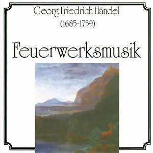 Georg Friedrich Handel: Feuerwerksmusik