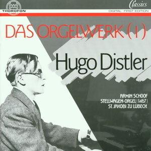 Hugo Distler: Das Orgelwerk 1