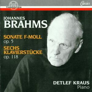 Johannes Brahms: Sonate F-Moll op. 5, Sechs Klavierstucke op. 118