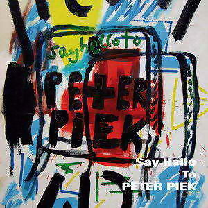 Say Hello To Peter Piek