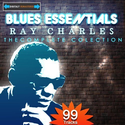 Blues Essentials - Ray Charles the Complete Collection