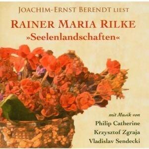 Seelenlandschaften - Joachim-Ernst Behrendt liest Rainer Maria Rilke