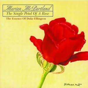 The Single Petal Of A Rose: The Essence Of Duke Ellington - Live From Maybeck Studio For Performing Arts In Berkeley, CA/2000