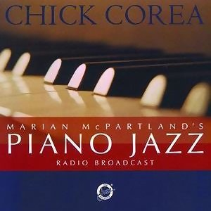 Marian McPartland's Jazz Radio Broardcast - With Special Guest Chick Corea