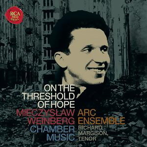 On the Threshold of Hope: Chamber Music by Mieczyslaw Weinberg