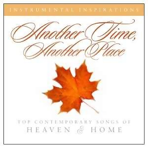 Another Time, Another Place: Songs of Heaven & Home