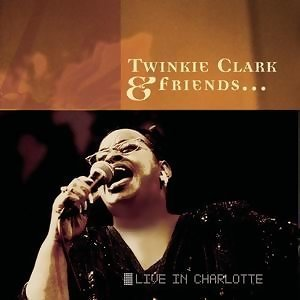 Twinkie Clark & Friends... Live In Charlotte