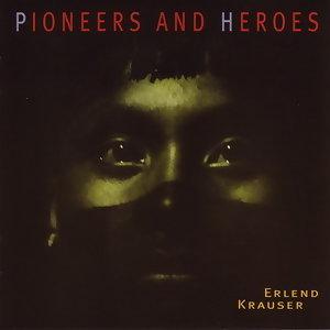 Pioneers And Heroes