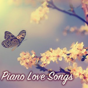 Piano Love Songs - Romantic Instrumental Music for Love, Passionate Valentines Day Classics
