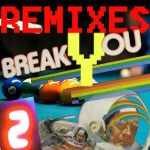 Break You (Remixes 2)