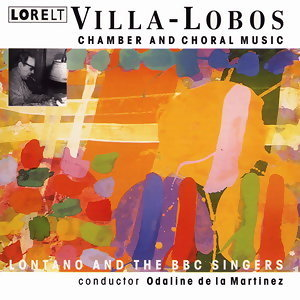 Chamber and Choral Works Villa-Lobos