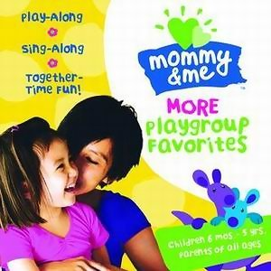Mommy & Me: More Playgroup Favorites