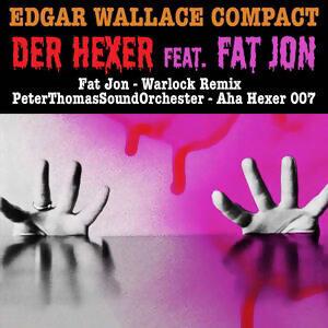 Edgar Wallace Compact - Der Hexer feat. Fat Jon