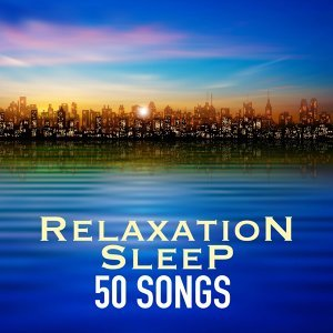 Relaxation Sleep 50 Songs - Instrumental Deep Sleeping Ambient to Listen at Night