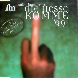 Die Hesse komme 99