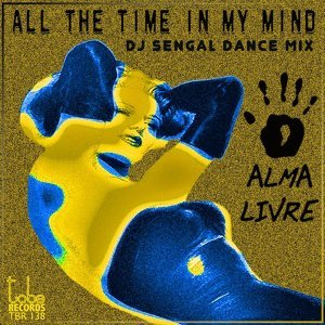 All the Time in My Mind - DJ Sengal Dance Mix