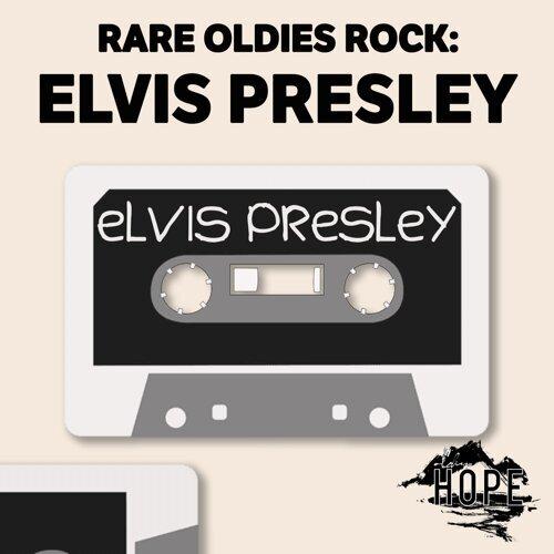 Rare Oldies Rock: Elvis Presley