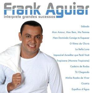 Frank Aguiar: Interpreta Grandes Sucessos