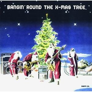 Bangin'Round The X-Mas Tree