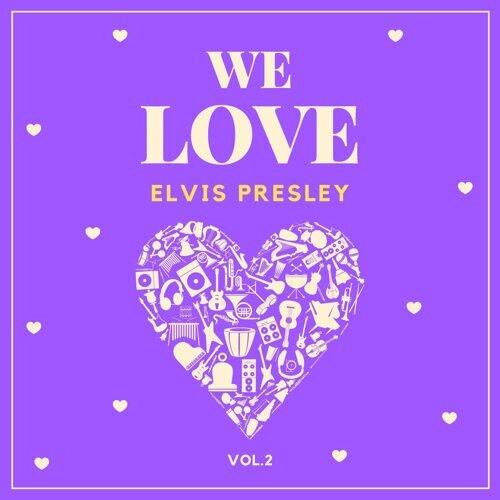 We Love Elvis Presley, Vol. 2