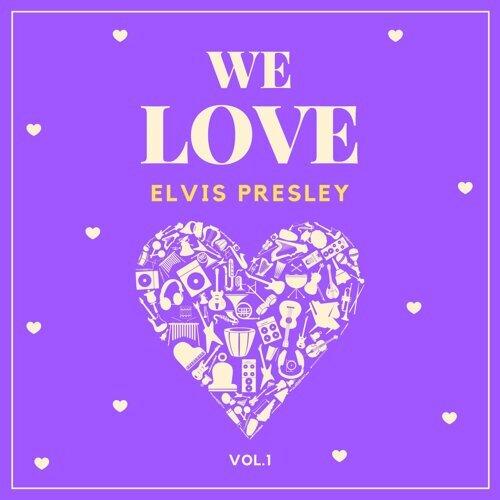 We Love Elvis Presley, Vol. 1