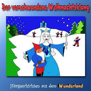 Der verschwundene Weihnachtsklang - ein musikalisches Märchen