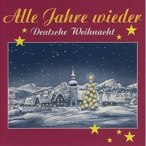 Alle Jahre Wieder - Deutsche Weihnacht