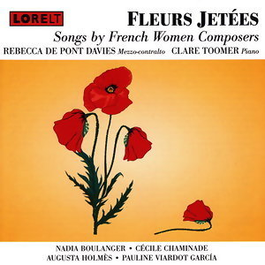 Fleurs Jetees Songs by French Women Composers