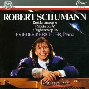 Robert Schumann: Kreisleriana, op. 16, 4 Stucke, op. 32, 7 Fughetten, op. 126